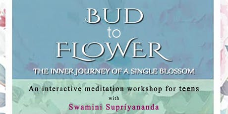 Bud to Flower -Interactive Meditation Workshop for Teens tickets