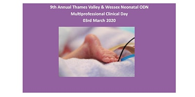 9th Annual Thames Valley & Wessex Neonatal Multiprofessional Clinical Day