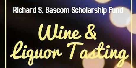 Richard S. Bascom Scholarship Fund Wine and Liquor Tasting tickets