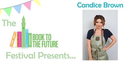 Candice Brown: From Brum to Bakes tickets