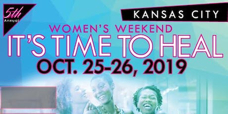 2019 IT'S TIME TO HEAL WOMEN'S WEEKEND tickets