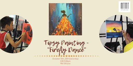 TIPSY PAINTING - FIREFLY DANCE