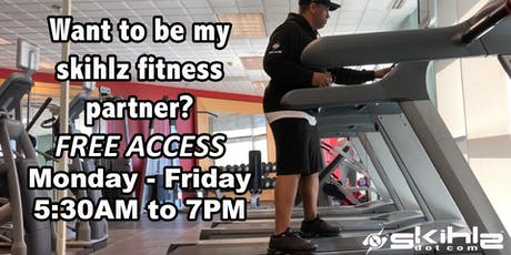 Want to be my skihlz fitness partner? FREE ACCESS (Monday Through Friday) tickets