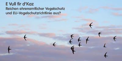 E Vull fir d'Kaz – Reichen ehrenamtlicher Vogelschutz und EU-Vogelschutzrichtlinie aus?