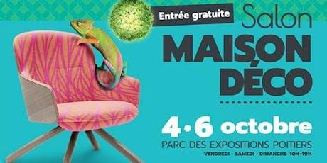 Le Salon Maison Déco de Poitiers billets