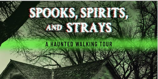 Spooks, Spirits, and Strays...A Haunted Walking Tour