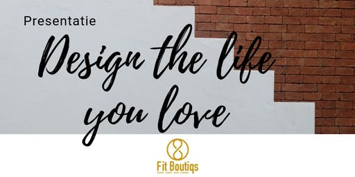 Presentatie Design the Life you Love