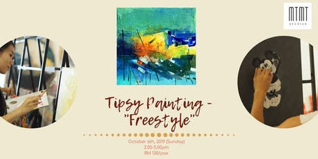 TIPSY PAINTING - FREESTYLE tickets