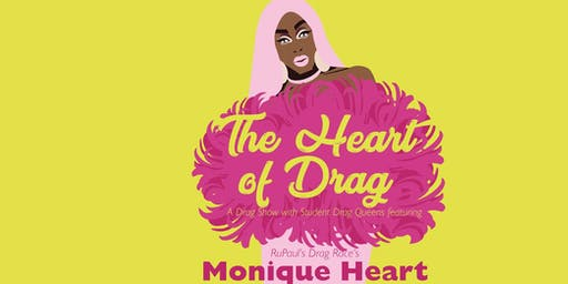 The Heart of Drag ft. Monique Heart