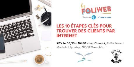 [Grenoble] Les 10 étapes clés pour trouver des clients par internet billets