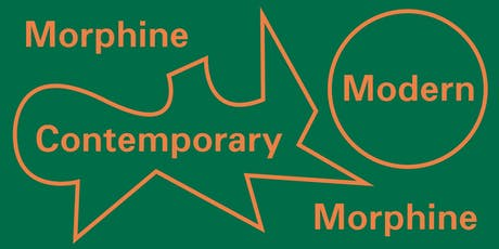 Morphine Modern / Morphine Contemporary Tickets