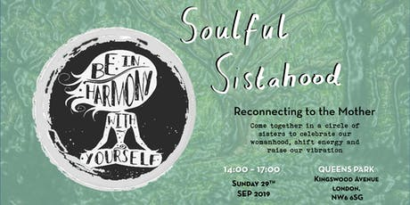 Soulful Sistahood: Reconnecting to the Mother tickets