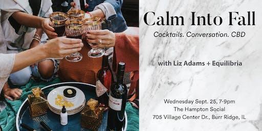 Calm Into Fall: Cocktails - CBD - Conversation