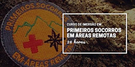 Curso de Imersão em Primeiros Socorros em Áreas Remotas (26h) ingressos
