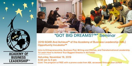 "Academy of Business Leadership (ABL)  ""Got Big Dreams?™"" Seminar on November 16, 2019 tickets"
