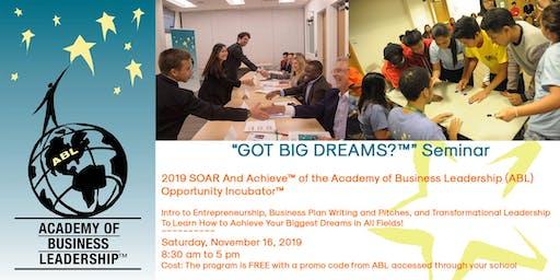 "Academy of Business Leadership (ABL)  ""Got Big Dreams?™"" Seminar on November 16, 2019"