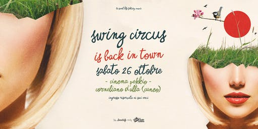 Swing Circus is Back in Town! // Cinema Vekkio