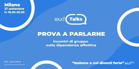 IEuD TALKS: Prova a parlarne (2° Incontro) biglietti