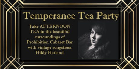 Temperance Tea Party - Afternoon tea with Vintage Singer Hildy Harland tickets