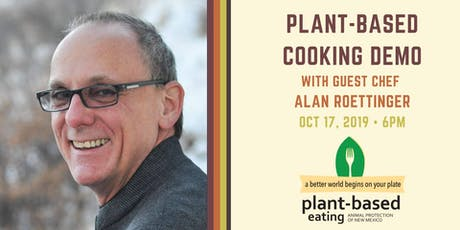 Plant-Based Cooking Demo w/ Special Guest Alan Roettinger tickets