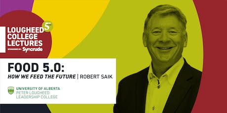 Lougheed College Lectures sponsored by Syncrude hosts Robert Saik tickets