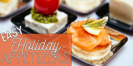 Free Cooking Class: Easy Holiday Appetizers tickets