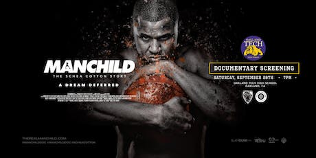 "MANCHILD ""The Schea Cotton Story"" Documentary Screening @ Oakland Tech tickets"