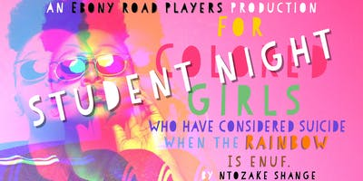 ***** Road Players Presents: For Colored Girls Student Night