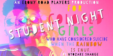 Ebony Road Players Presents: For Colored Girls Student Night tickets