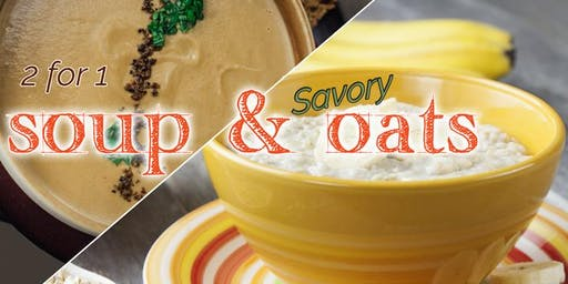 Free Cooking Class: Two for One Cooking Class: Soup & Oats