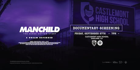 "MANCHILD ""The Schea Cotton Story"" Screening @ Castlemont High School tickets"