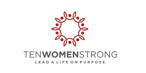 A TENWOMENSTRONG Workshop: Leading from Desire to Get More of What You Want