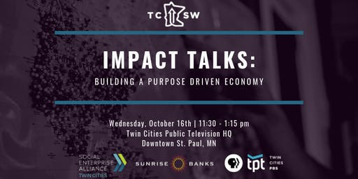 Impact Talks: Building a Purpose Driven Economy