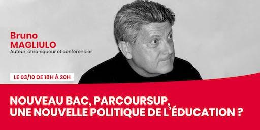 Nouveau Bac, Parcoursup, une nouvelle politique de l'éducation