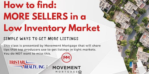 HOW TO FIND MORE SELLERS IN A LOW INVENTORY MARKET
