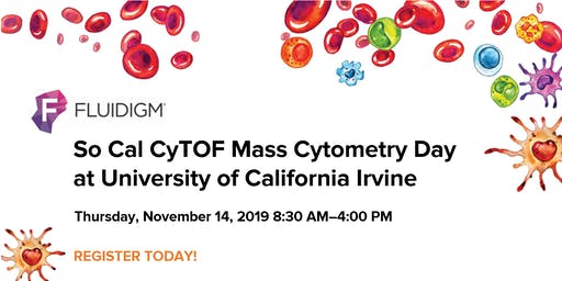 So Cal CyTOF Mass Cytometry Day at University of California Irvine