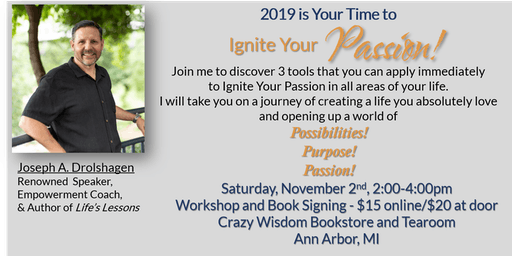 """Ignite Your Passion!"" Workshop and Book Signing with Joseph Drolshagen"