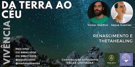 Da Terra ao Céu 29/09 -  Renascimento e ThetaHealing® em Santos com Victor Martini e Jaque Kusniec ingressos
