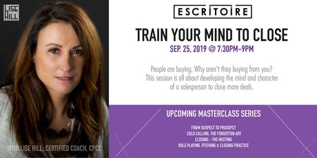 MASTERCLASS: Session 1 TRAIN YOUR MIND TO SELL AND CLOSE Bonus: Branding tickets