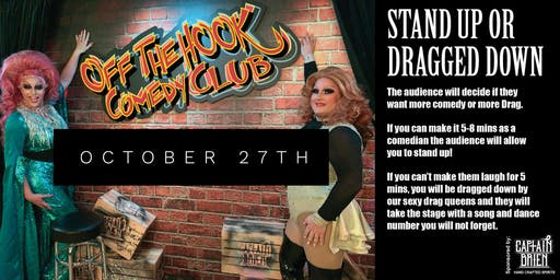 """Stand Up or Get Dragged Down """"The Ultimate cabaret comedy open mic"""""""