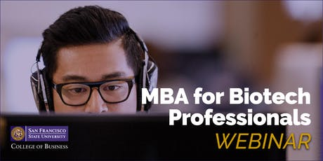 San Francisco State University: MBA Information Session for Biotech Professionals - Webinar tickets