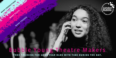 London Bubble Young Theatre Makers Training Programme tickets