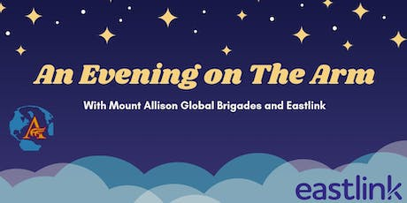 An Evening on the Arm with Mount Allison Global Brigades and Eastlink tickets