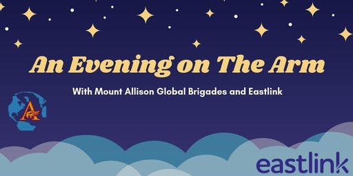 An Evening on the Arm with Mount Allison Global Brigades and Eastlink