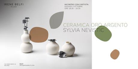 Sylvia Nevistic - Porcellana, argento e oro biglietti