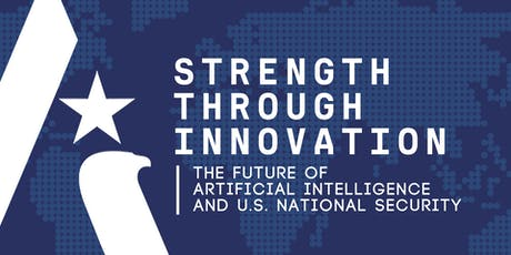Strength Through Innovation: The Future of A.I. and U.S. National Security tickets