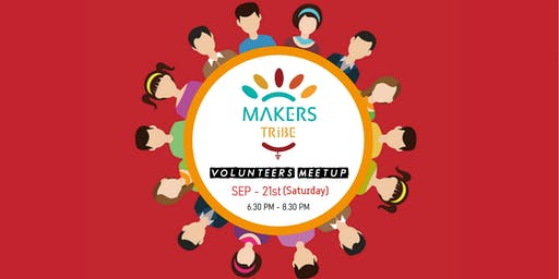 Makers Tribe Volunteers Meetup