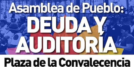 Asamblea de Pueblo: Deuda y Auditoría boletos