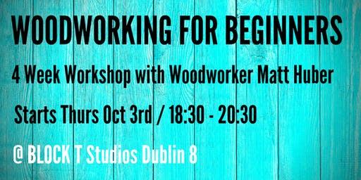 Woodworking for Beginners - 4 Week Workshop!