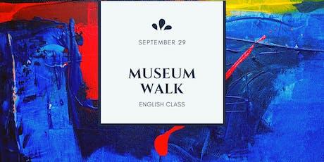MUSEUM WALK! Fantastic and fun! boletos